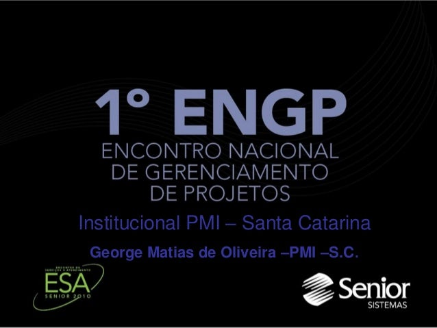 Institucional PMI – Santa Catarina George Matias de Oliveira –PMI –S.C.