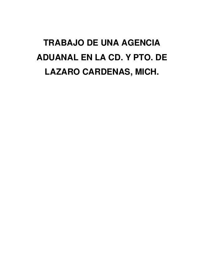 TRABAJO DE UNA AGENCIAADUANAL EN LA CD. Y PTO. DE LAZARO CARDENAS, MICH.