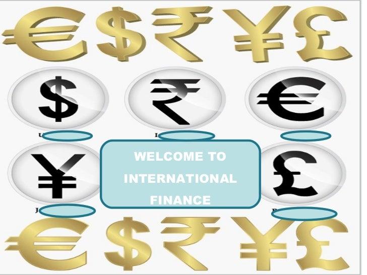 WELCOME TO INTERNATIONAL FINANCE