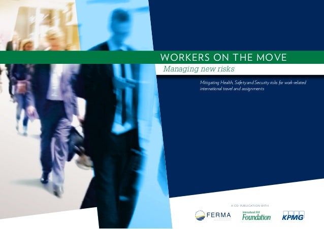 Mitigating Health, Safety and Security risks for work-related international travel and assignments A CO-PUBLICATION WITH W...