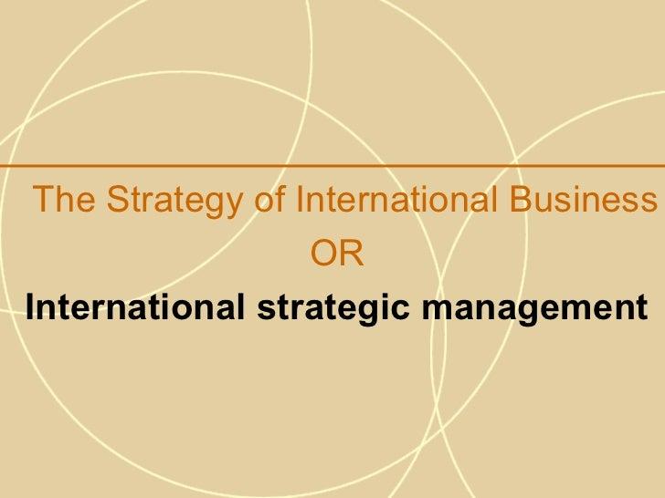 The Strategy of International Business                  ORInternational strategic management