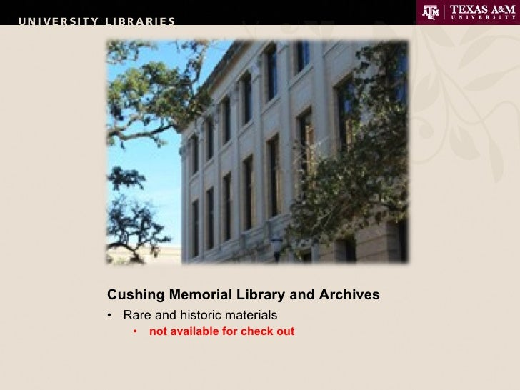 tamu library Archives and research the george bush presidential library and museum is administered by the national archives and records administration (nara) and is located on the campus of texas a&m university in college station, texas.