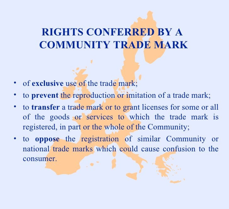 RIGHTS CONFERRED BY A  COMMUNITY TRADE MARK <ul><li>of  exclusive  use of the trade mark; </li></ul><ul><li>to  prevent  t...