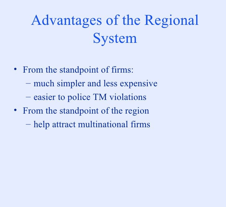 Advantages of the Regional System <ul><li>From the standpoint of firms: </li></ul><ul><ul><li>much simpler and less expens...