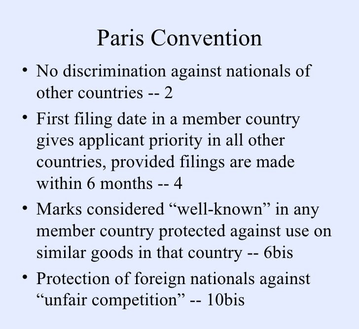 Paris Convention <ul><li>No discrimination against nationals of other countries -- 2 </li></ul><ul><li>First filing date i...
