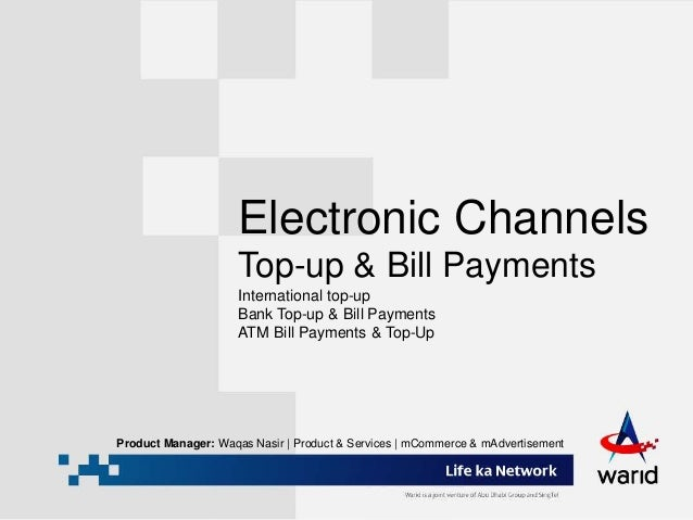 Electronic Channels Top-up & Bill Payments International top-up Bank Top-up & Bill Payments ATM Bill Payments & Top-Up Pro...