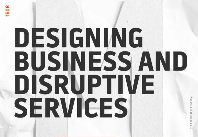 DISRUPTIVE BUSINESS DESIGN MORGENBOOSTER 2015