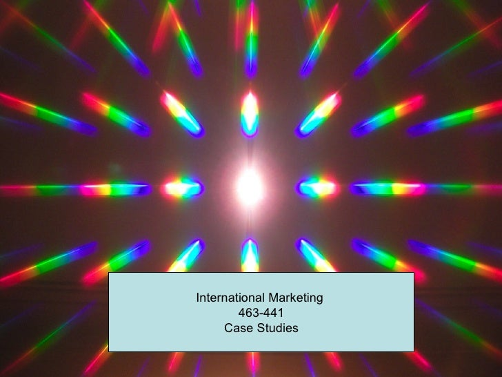 International Marketing        463-441     Case Studies