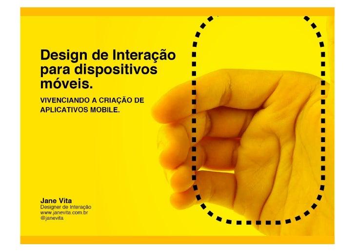 Jane VitaInteraction e Visual designer comEspecialização em Webdesign PUCPREmpresas onde trabalhei: Learnway, INDT,Fjord/...
