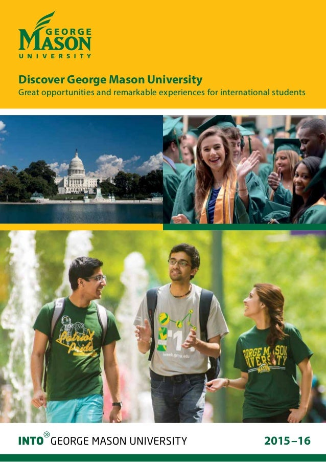 2015–16 Discover George Mason University Great opportunities and remarkable experiences for international students