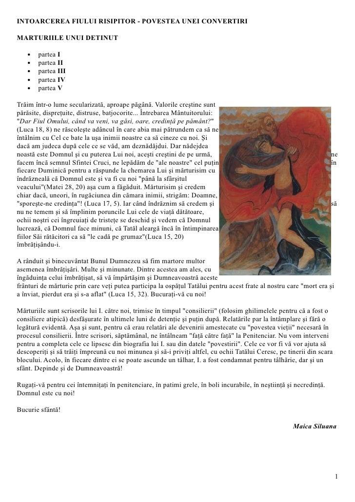 INTOARCEREA FIULUI RISIPITOR - POVESTEA UNEI CONVERTIRI  MARTURIILE UNUI DETINUT      •   partea I     •   partea II     •...