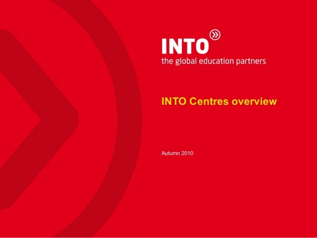INTO Centres overview Autumn 2010