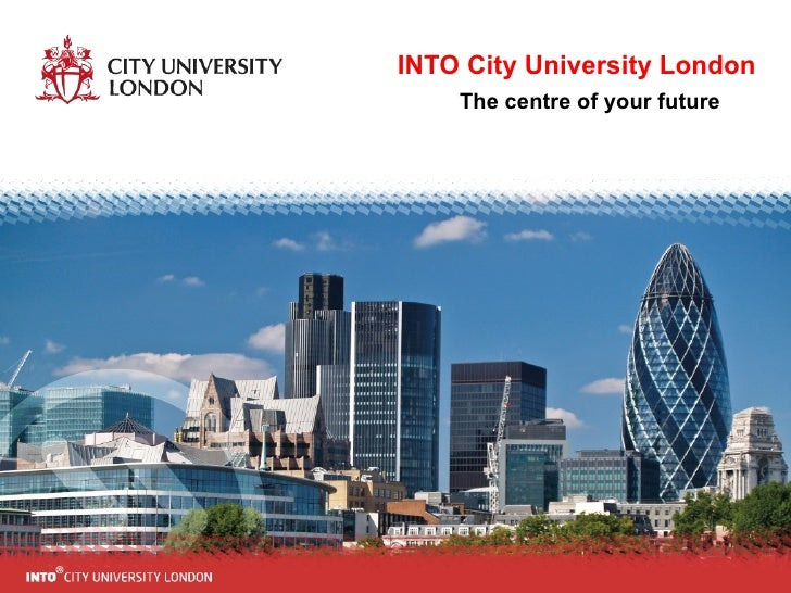 INTO City University London The centre of your future