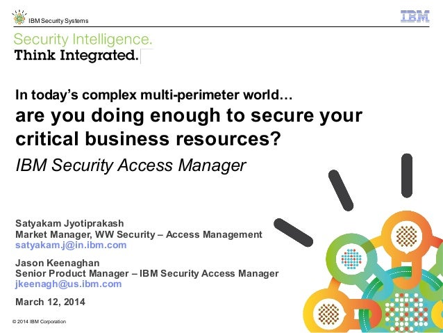 © 2013 IBM Corporation IBM Security Systems 1© 2014 IBM Corporation In today's complex multi-perimeter world… are you doin...