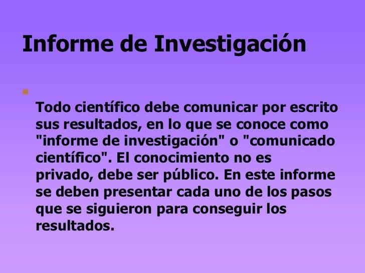 """Informe de Investigación    Todo científico debe comunicar por escrito    sus resultados, en lo que se conoce como    """"in..."""