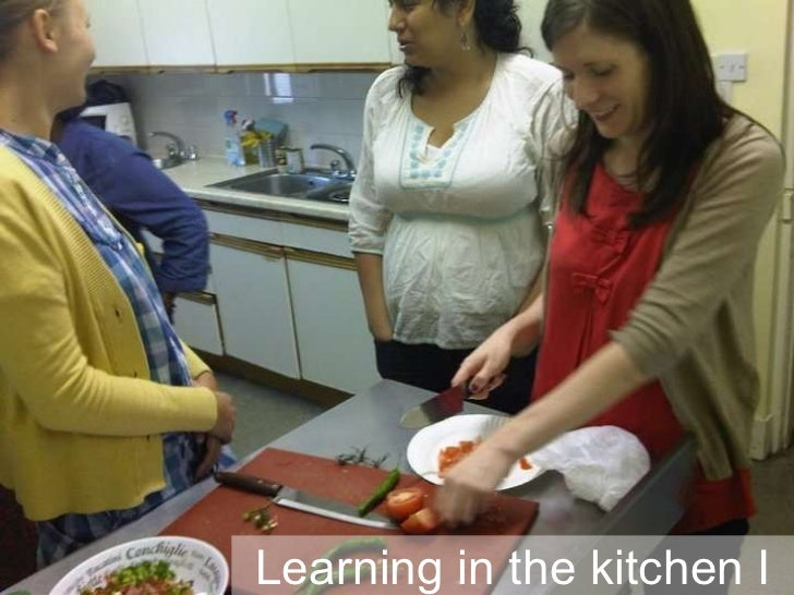 Learning in the kitchen I