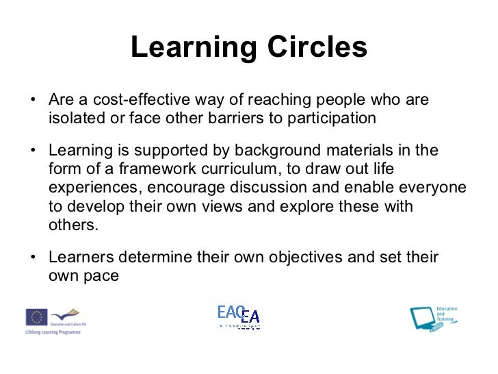 Learning Circles <ul><li>Are a cost-effective way of reaching people who are isolated or face other barriers to participat...