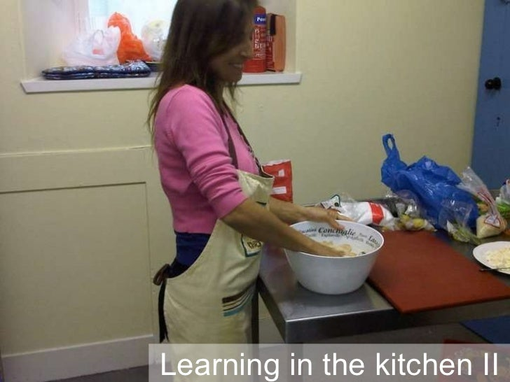 Learning in the kitchen II