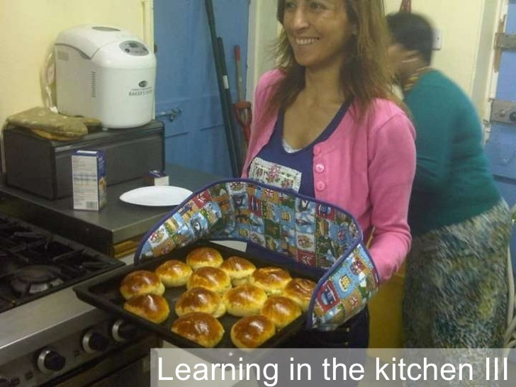 Learning in the kitchen III