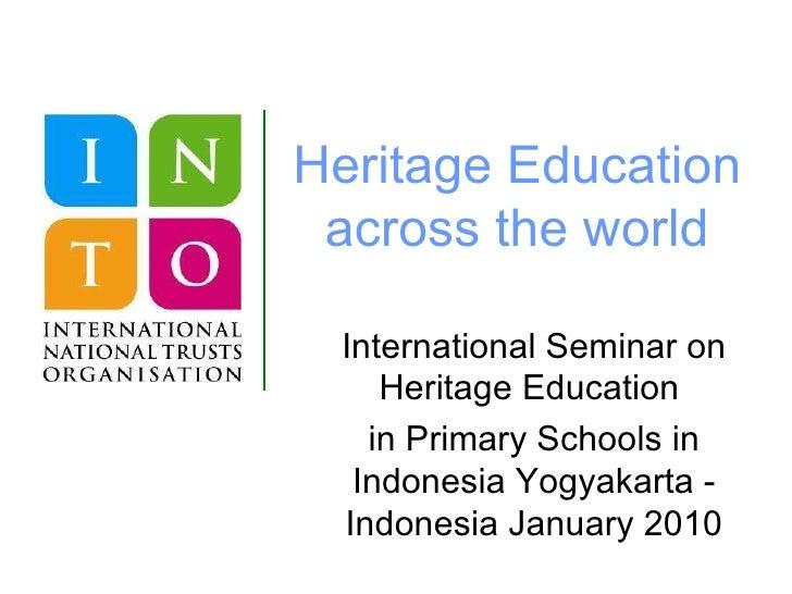 Heritage Education across the world International Seminar on Heritage Education  in Primary Schools in Indonesia Yogyakart...