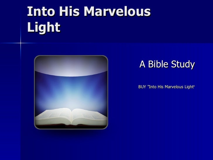 "Into His Marvelous Light A Bible Study BUY ""Into His Marvelous Light """