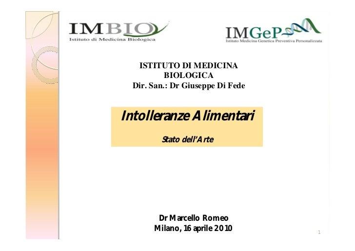 ISTITUTO DI MEDICINA           BIOLOGICA  Dir. San.: Dr Giuseppe Di FedeIntolleranze Alimentari         Stato dell'Arte   ...