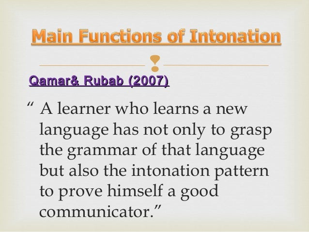   3. Discourse Function * The study of the intonation related to the context. It means to convey what is new and what is ...