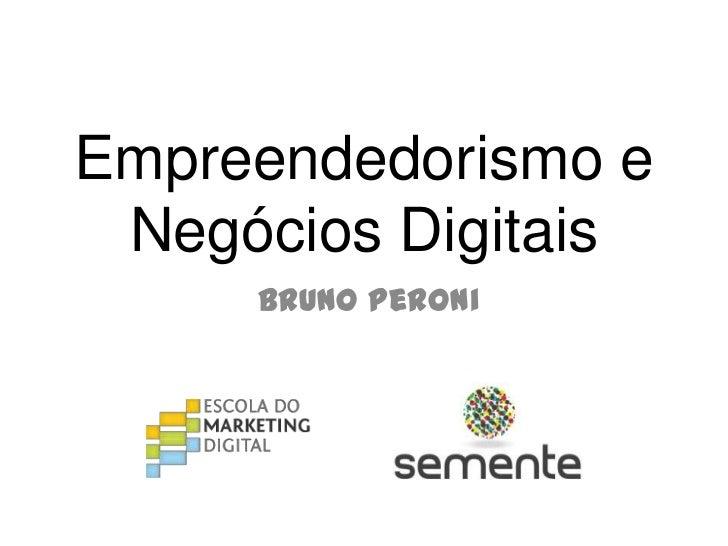 Empreendedorismo e Negócios Digitais     Bruno Peroni