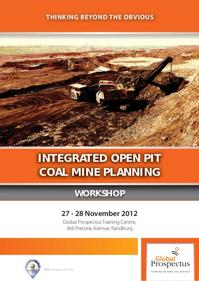 THINKING BEYOND THE OBVIOUSINTEGRATED OPEN PITCOAL MINE PLANNING                              WORKSHOP                27 -...