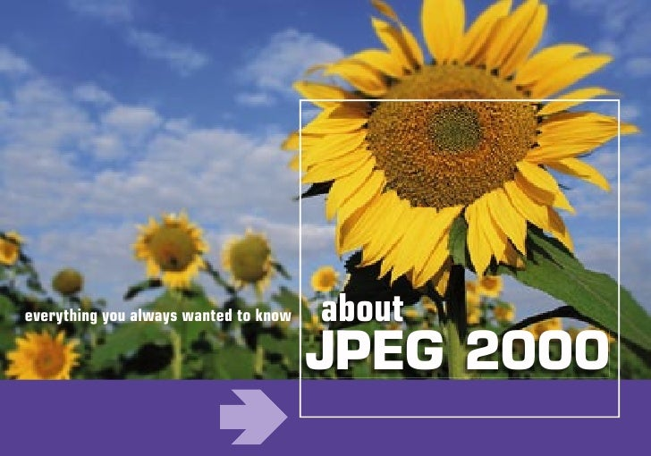 about everything you always wanted to know                                         JPEG 2000