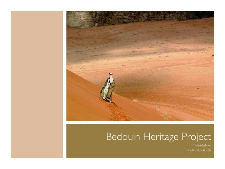 Bedouin Heritage Project                      Presentation                  Tuesday, April 7th