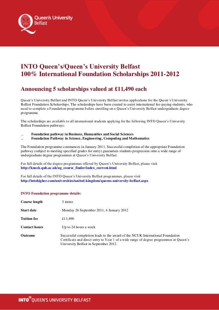 INTO Queen's/Queen's University Belfast100% International Foundation Scholarships 2011-2012Announcing 5 scholarships value...