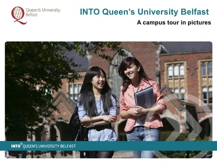 INTO Queen's University Belfast A campus tour in pictures