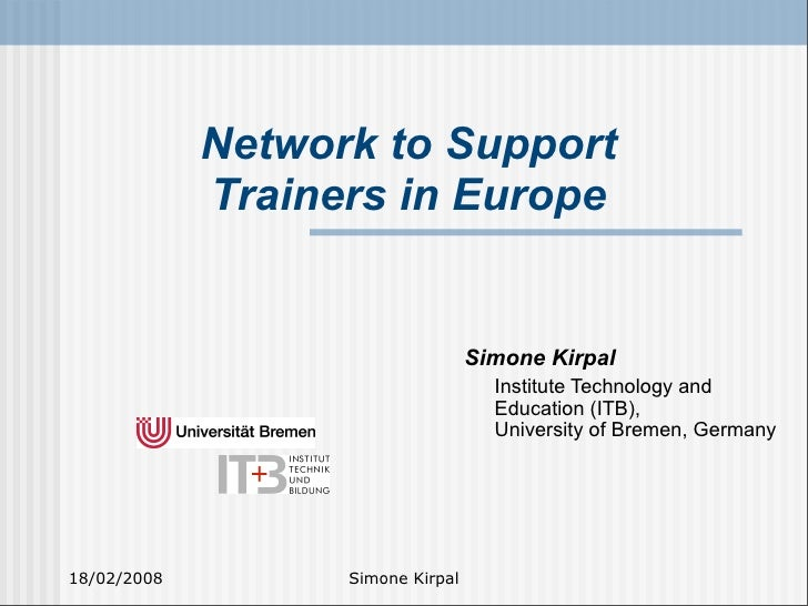 Network to Support              Trainers in Europe                                      Simone Kirpal                     ...