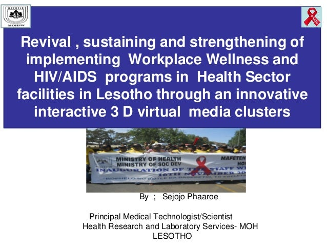 Revival , sustaining and strengthening ofimplementing Workplace Wellness andHIV/AIDS programs in Health Sectorfacilities i...