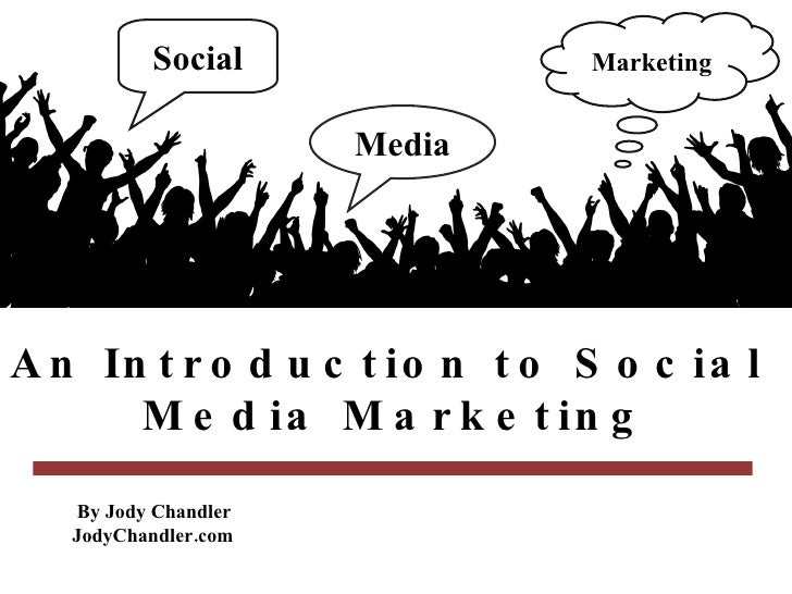 Media Social Marketing An Introduction to Social  Media Marketing By Jody Chandler  JodyChandler.com