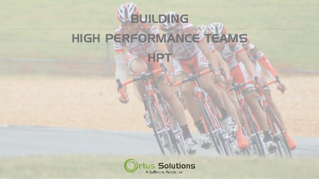 BUILDING HIGH PERFORMANCE TEAMS HPT