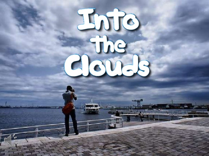 Into the clouds (v.m.)