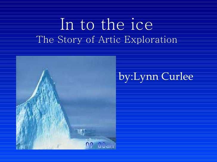 by:Lynn Curlee  In to the ice The Story of Artic Exploration