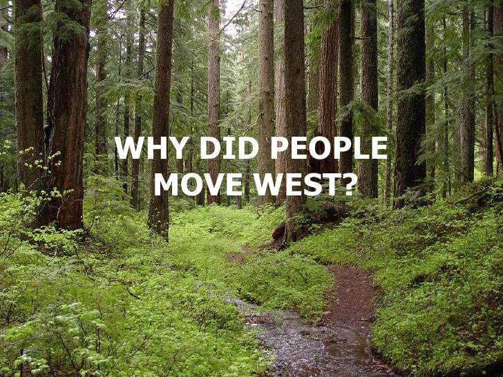 Why did people move west?