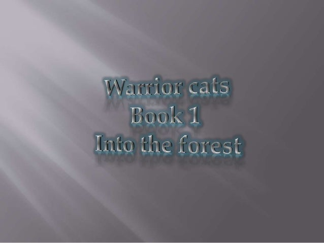 Rusty the kittypet is a little to brave…he wandered into the forest of the warrior cats.