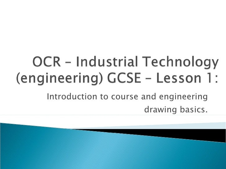 Introduction to course and engineering drawing basics.
