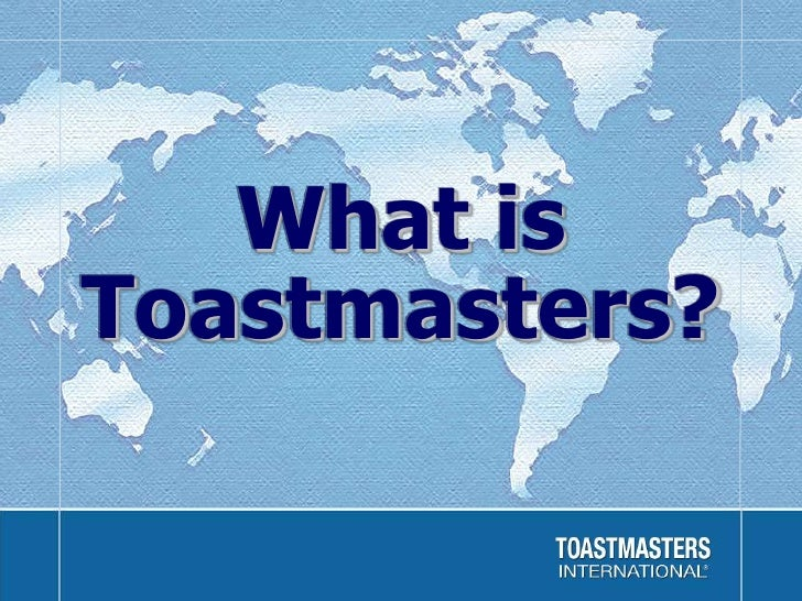 What is Toastmasters?<br />