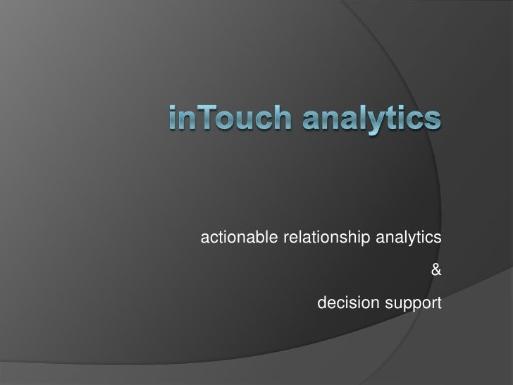 inTouch analytics<br />actionable relationship analytics&decision support <br />