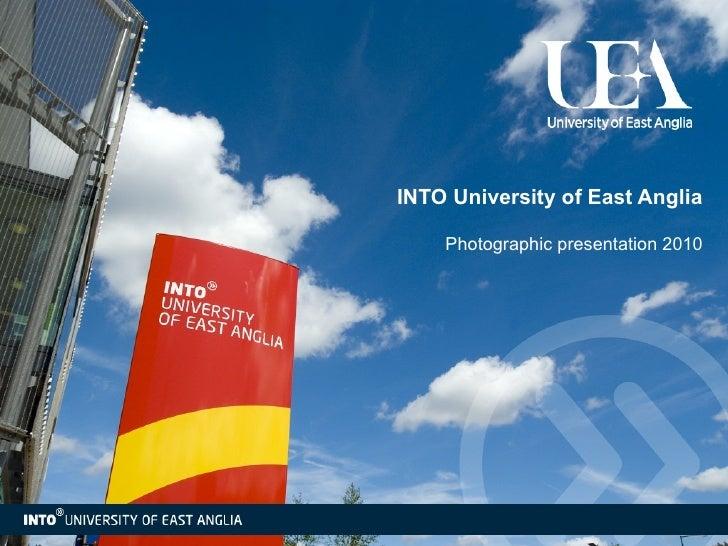 INTO University of East Anglia Photographic presentation 2010