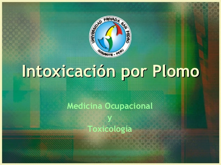 Intoxicación por Plomo Medicina Ocupacional y Toxicología