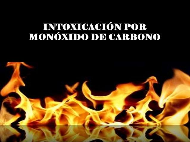 INTOXICACIÓN POR MONÓXIDO DE CARBONO
