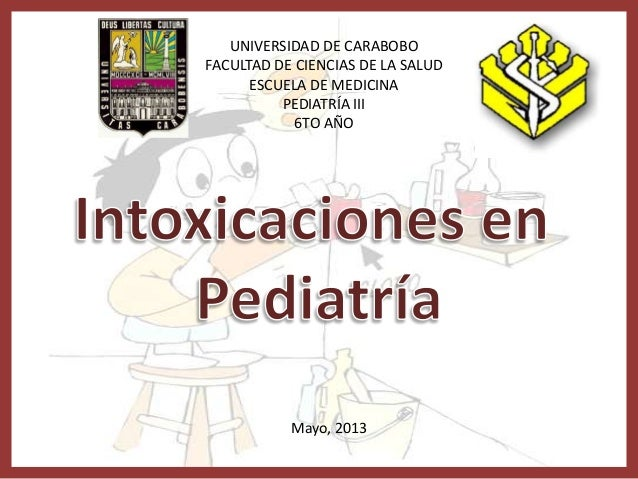 UNIVERSIDAD DE CARABOBOFACULTAD DE CIENCIAS DE LA SALUDESCUELA DE MEDICINAPEDIATRÍA III6TO AÑOMayo, 2013