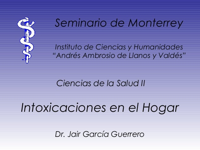 """Seminario de Monterrey Instituto de Ciencias y Humanidades """"Andrés Ambrosio de Llanos y Valdés""""  Ciencias de la Salud II  ..."""
