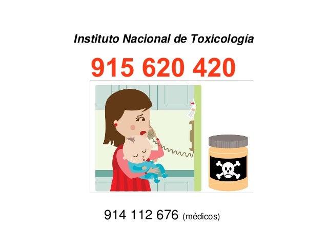 Instituto Nacional de Toxicología 914 112 676 (médicos)